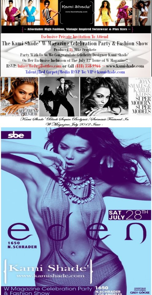 W Magazine Presents Kami Shade Fashion Show at Eden Hollywood 7/28/12TOMORROW!