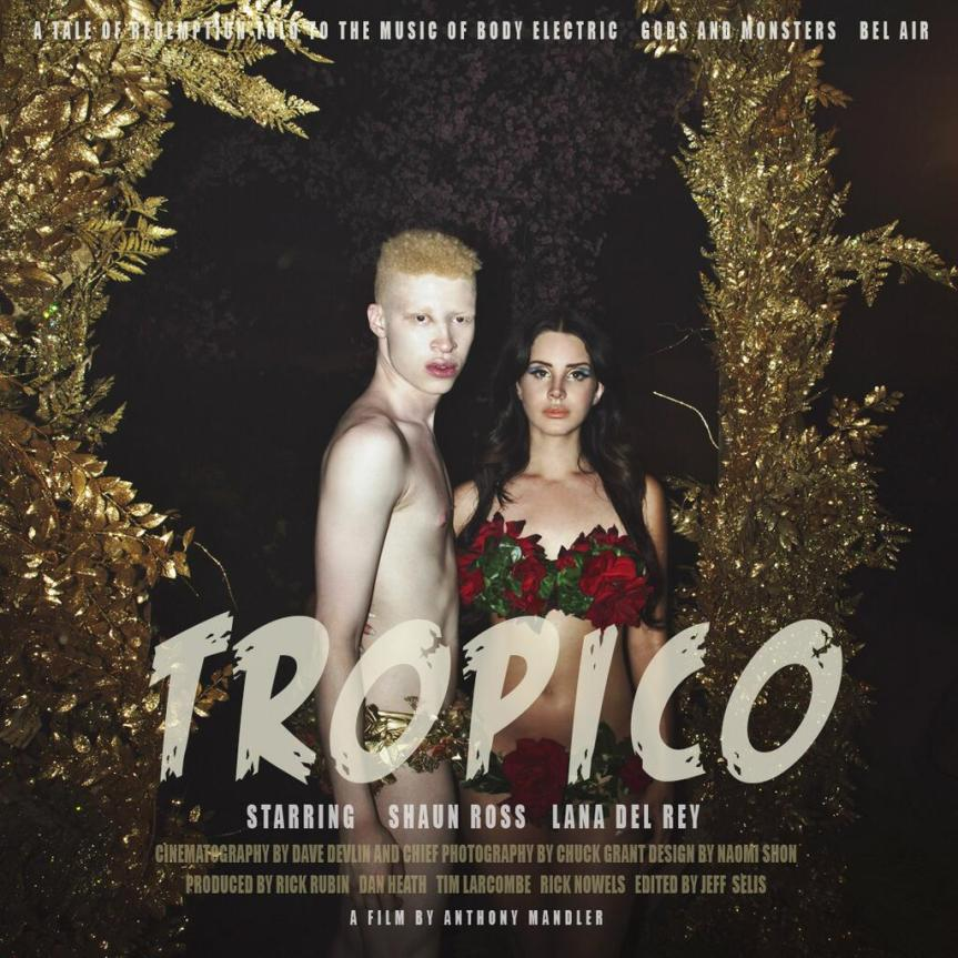 Lana Del Rey's Short Film 'Tropico' is Hot, Hot, Hot and #NSFW #LanaDelRey #ShaunRoss (Video)